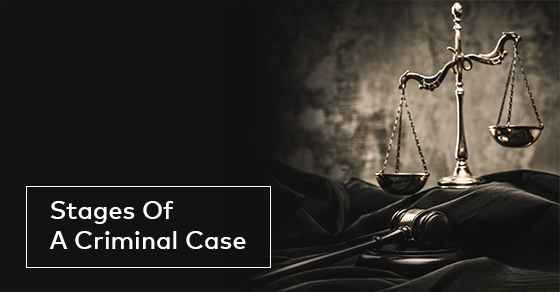 Stages Of A Criminal Case