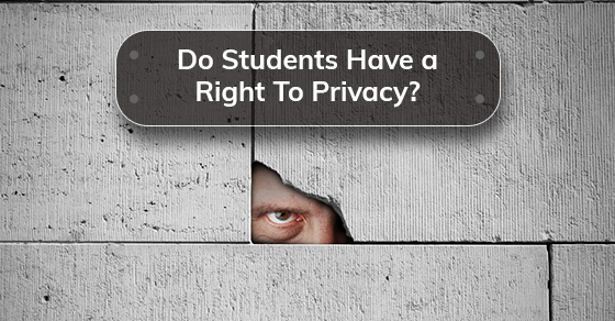 Do Students Have a Right To Privacy?