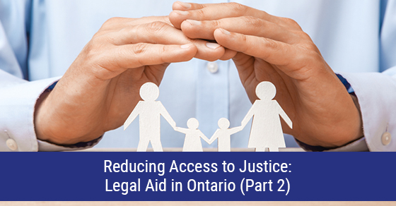 Reducing Access to Justice: Legal Aid in Ontario (Part 2)
